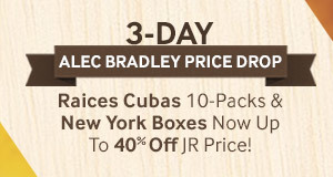 Alec Bradley Raices Cubanas & New York Now Up To 40% Off JR Price!