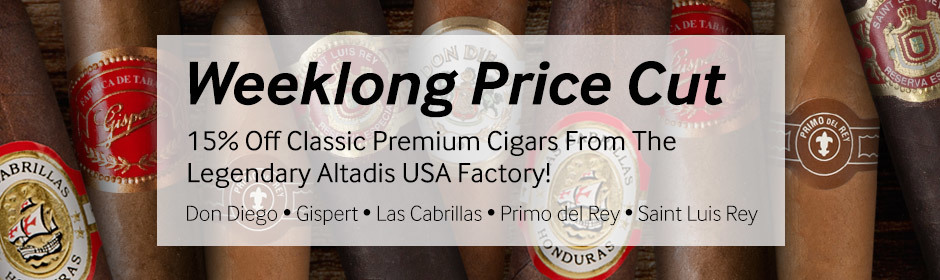 Weeklong Price Cut! 15% off best-selling cigars from Altadis USA!