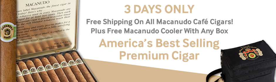 3 Days Only, Free Standard Shipping On All Macanudo Cafe Cigars by General Cigar!