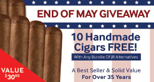 End Of May Giveaway! Get 10 Handmade Cigars free with any bundle of JR Alternatives!