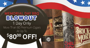 Memorial Day BBQ Blowout! More than 80 premium cigars at up to $80.00 off!