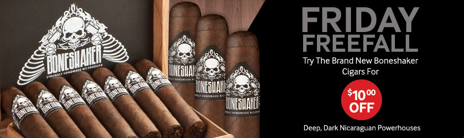 Friday Freefall! Try the brand new Boneshaker cigars for $10.00 off a box!