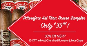 Saturday only, get the Wherefore Art Thou Romeo Sampler for only $39.95! 60% Off MSRP!