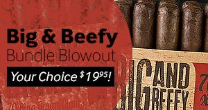 Big And Beefy Bundle Blowout! Your Choice Only $19.95!