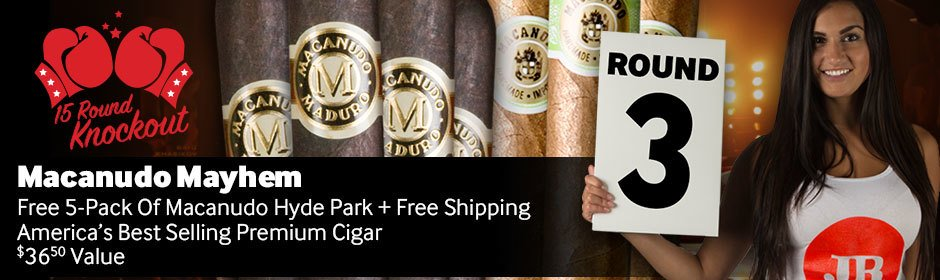 15 Round Knockout: Round 3! Free 5-Pack Of Macanudo Hyde Park + Free Shipping!