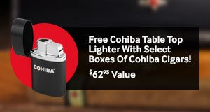 Buy a box of Cohiba Nicaragua, Cohiba Dominican, or Cohiba Black, get a Cohiba Tabletop Lighter, valued at $62.95, absolutely free!