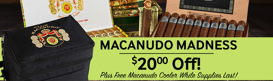 Macanudo Madness! $20 Off all boxes of 20 or more + $2.00 Off single tins!