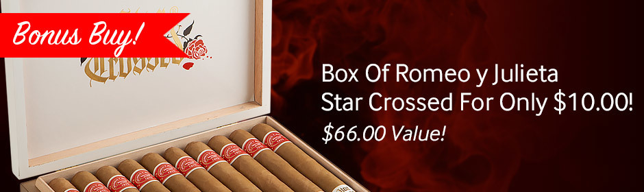 Get a box of Romeo y Julieta Star Crossed Embrace cigars for only $10.00!
