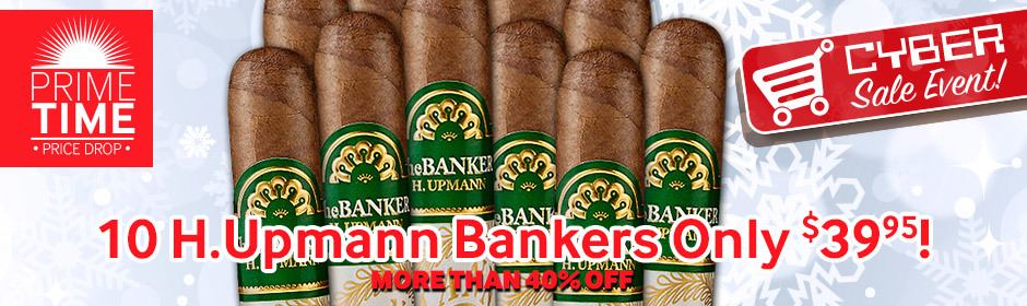 Cyber Event! For 12 Hours Only, Get 10 Upmann Bankers For Only $39.95 + Spend More To Get More Freebies!