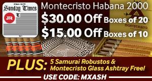 Montecristo Habana 2000 - $30.00 Off Boxes Of 20 & $15.00 Off Boxes Of 10 + 5 Samurai Robustos & Montecristo Glass Ashtray free!