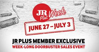 JR Plus Week Coming Soon. Week-Long Doorbuster Sales Event