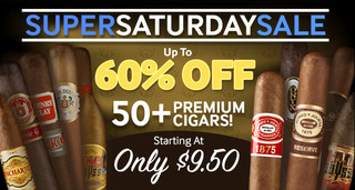 Saturday Super Sale! 50+ Premium Cigars At Up To 60% Off JR Price! Starting At Only $9.50!