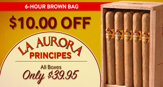 $10.00 Off All Boxes Of La Aurora Prinicipes! Only $39.95!