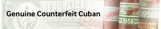 Genuine Counterfeit Cuban Cigars