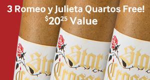 Get 3 Romeo y Julieta Star Crossed Quartos free with select Romeo cigars!