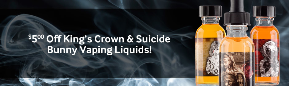 For a limited time, get $5.00 off Suicide Bunny & King's Crown Vaping Liquids!