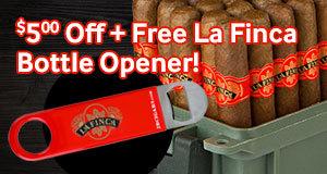 $5.00 Off All La Finca Cigars + Free La Finca Bottle Opener With Purchase!
