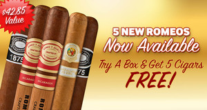5 Free Romeo y Julieta Cigars Free With Select Boxes Of New Romeo Cigars!