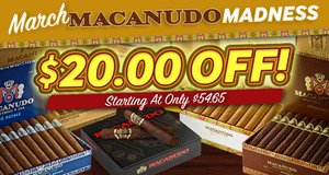 March Macanudo Madness:  Get $20.00 Off Select Boxes Of Macanudo Cigars!