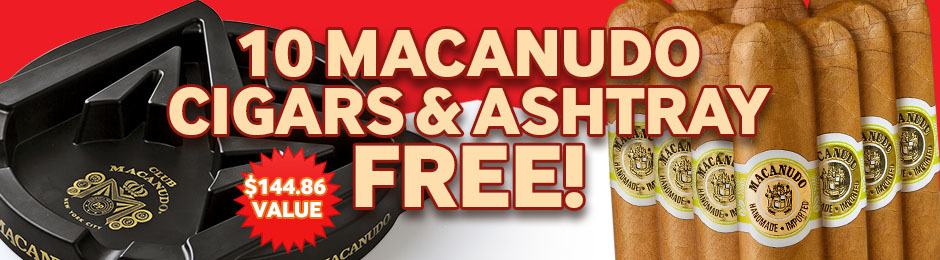 10 Macanudo Hyde Park & Ashtray Free With Select Macanudo Cigars!