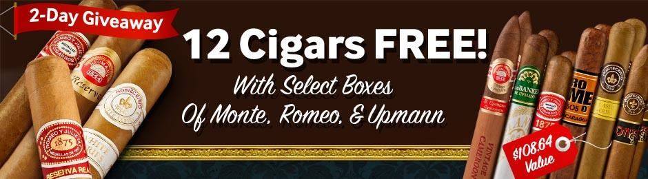 For 2 Days Only, Get 12 Cigars Free With Select Monte, Romeo, & Upmann Cigars!