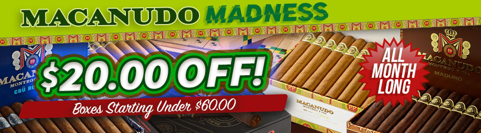 This Month Only, Get $20.00 Off Select Macanudo Cigars!