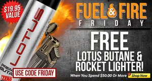 Spend $50.00 & Use Code FRIDAY To Get A Free Can Of Butane & Rocket Torch Lighter!