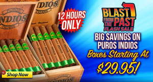For 12 Hours, Get A Box Of Puros Indios Starting At $29.95!