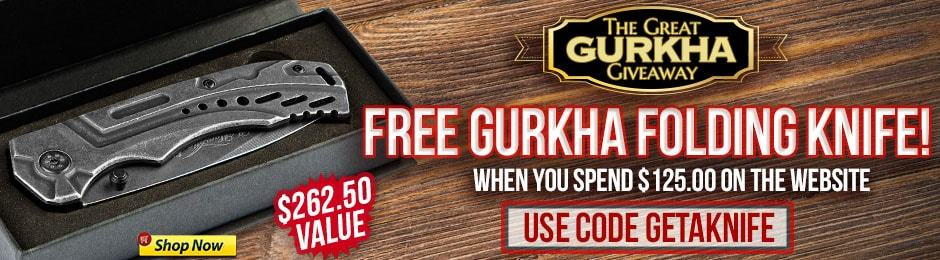 Free Gurkha Knife When You Spend $125.00 & Use Code GETAKNIFE!