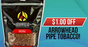$1.00 Off Arrowhead Pipe Tobacco Units!