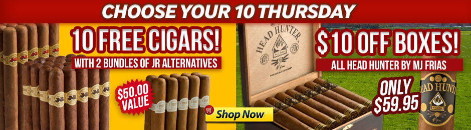 Today Only, 10 Free Cigars, $10.00 Off, Or Both!