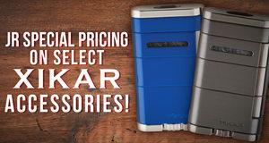 JR Special Pricing On Xikar