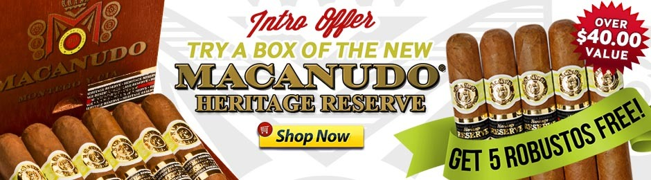 Try The New Macanudo Heritage Reserve, Get 5 Robustos Free!