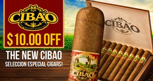 Introductory Price Offer! $10.00 Off Boxes of Cibao Seleccion Especial!