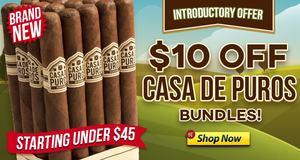 $10.00 Off The New Casa de Puros Bundles!