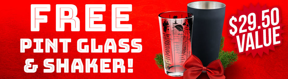 Pint Glass & Shaker Free With Purchase of $100.00 Or More!