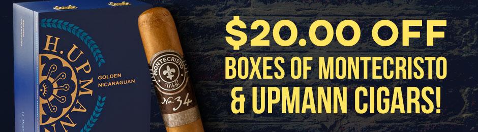 $20.00 Off Montecristo & H. Upmann Boxes!
