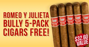 Free Romeo y Julieta Bully 5-Pack With Box Purchase!