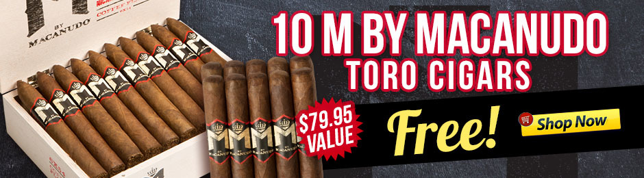 10 M By Macanudos Free With Box Purchase!