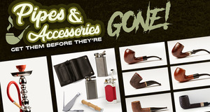 Get Pipes & Accessories Before They're Gone!