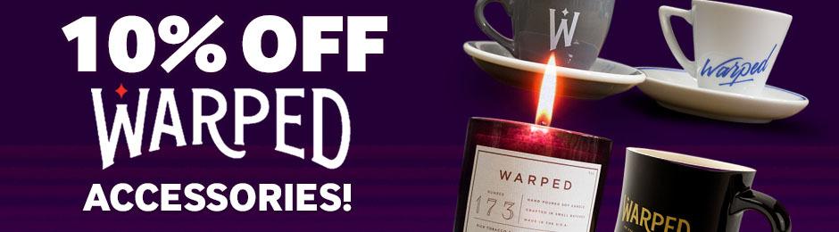 10% Off Warped Accessories!