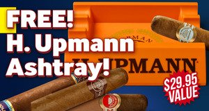 H. Upmann Ashtray Free With Box Purchase!
